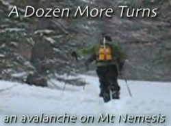 A Dozen More Turns Avalanche Documentary